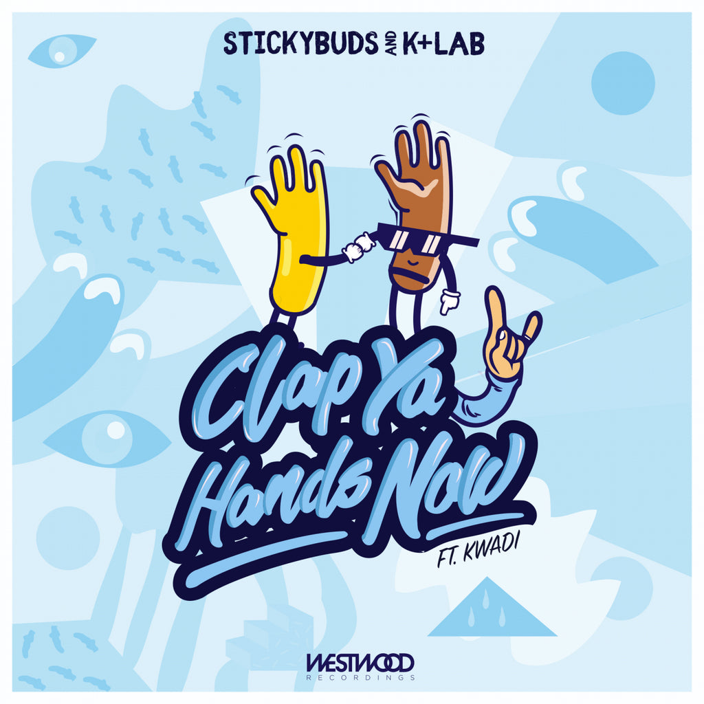 Stickybuds & K+Lab feat. KWADI - Clap Ya Hands Now