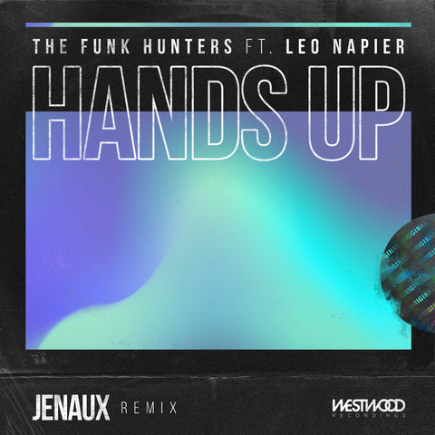 The Funk Hunters - Hands Up (Raise Your Fist) feat. Leo Napier (Jenaux Remix)