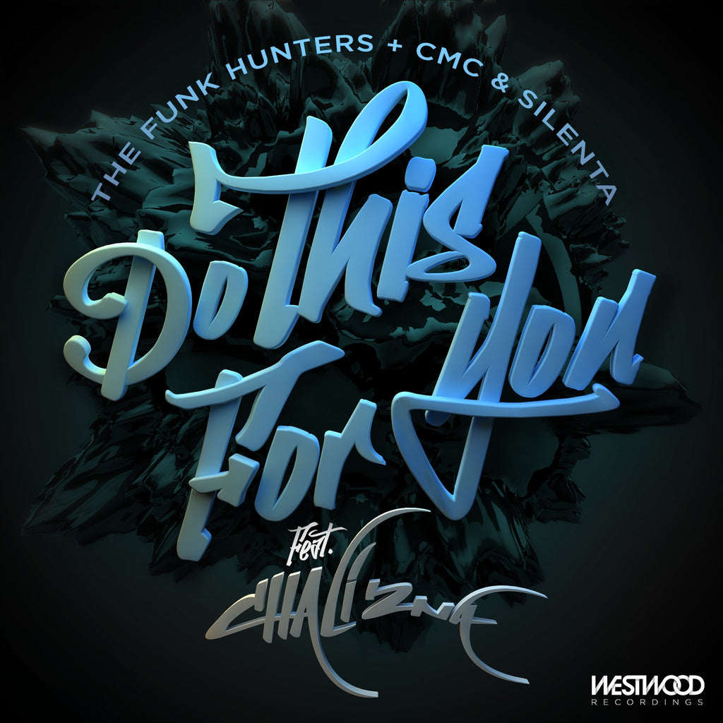 The Funk Hunters, CMC & Silenta - Do This For You feat. Chali 2na