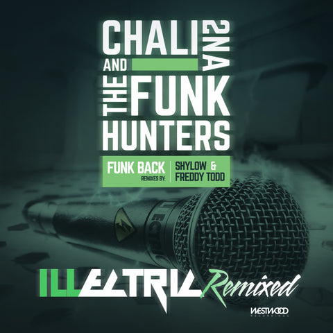The Funk Hunters and Chali 2na - Funk Back Remixes