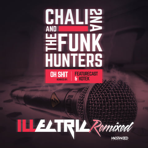 The Funk Hunters and Chali 2na - Oh Shit Remixes