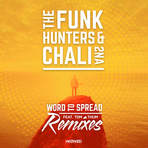 The Funk Hunters and Chali 2na - Word To Spread Remixes