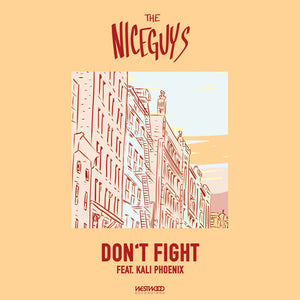 The Niceguys - Don't Fight feat. Kali Phoenix
