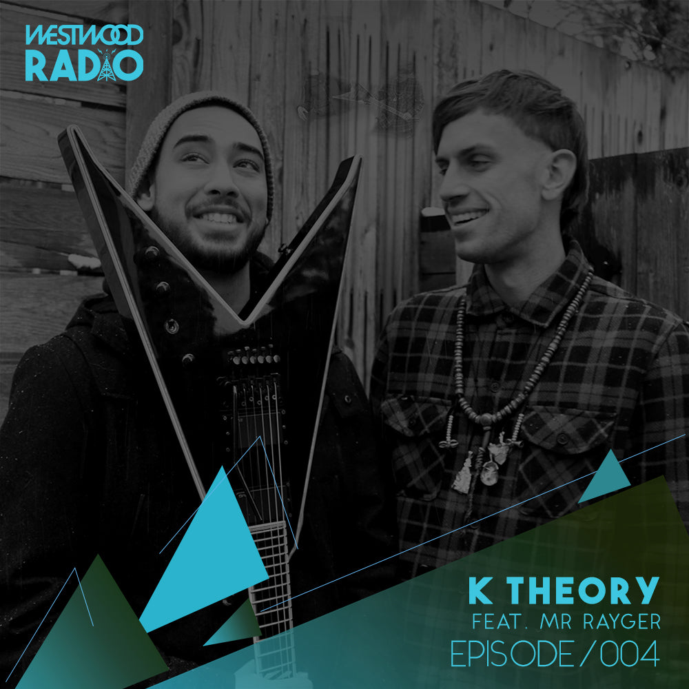 Westwood Radio 004 - K Theory feat. Mr Rayger