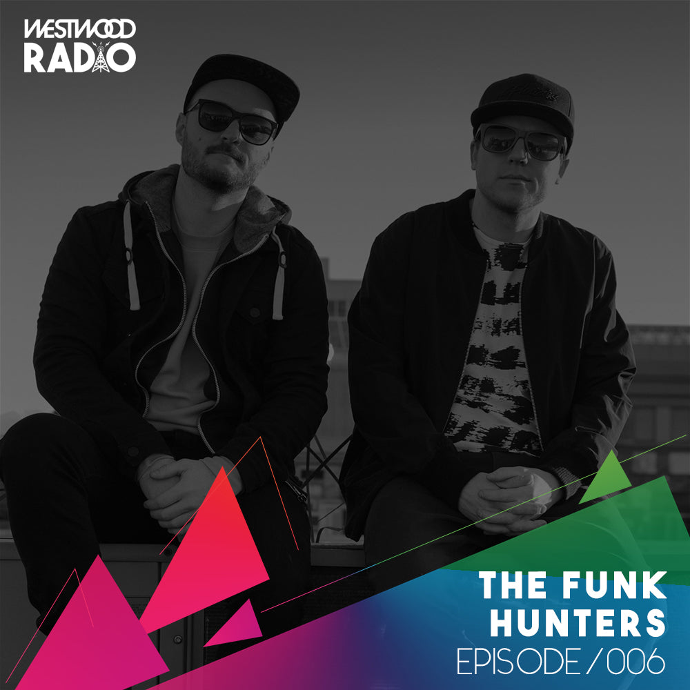 Westwood Radio 006 - The Funk Hunters