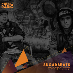 Westwood Radio 007 - SugarBeats