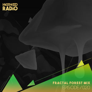 Westwood Radio 020 - Fractal Forest 2019 Mix