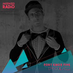Westwood Radio 022 - Fort Knox Five