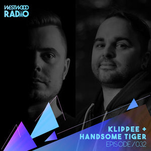 Westwood Radio 032 - KLIPPEE + Handsome Tiger