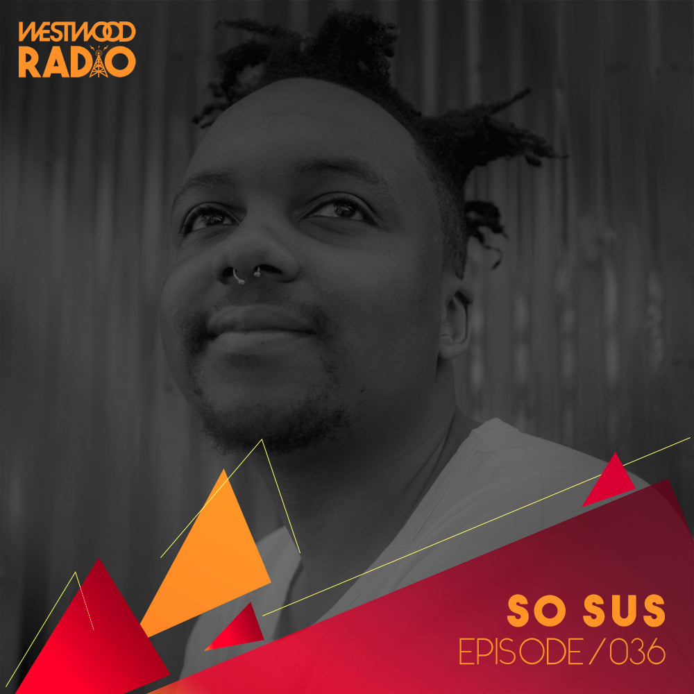Westwood Radio 036 - So Sus