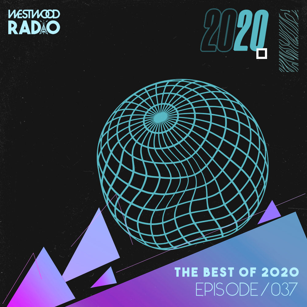 Westwood Radio 037 - The Best of 2020
