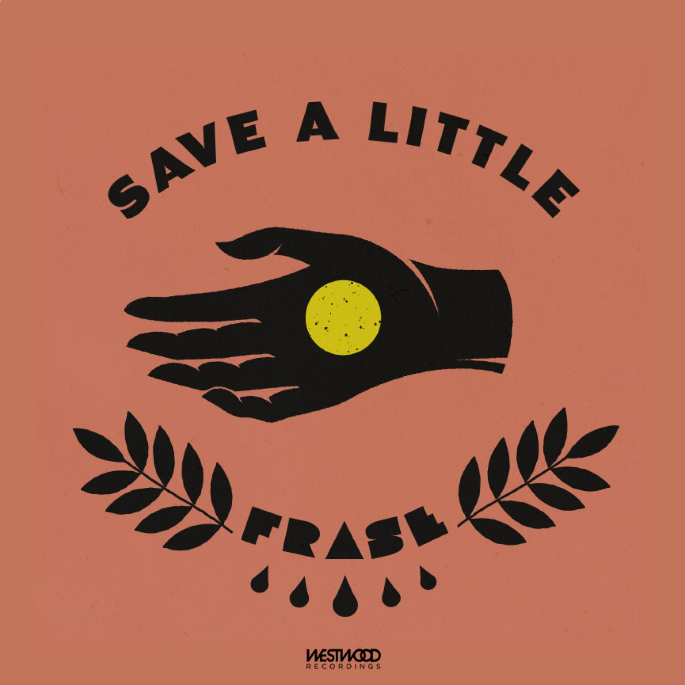 Frase - Save A Little