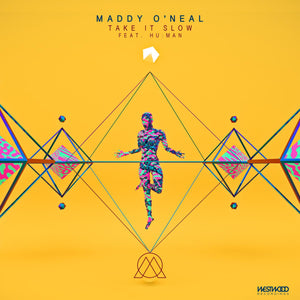 Maddy O'Neal - Take It Slow feat. HU:MAN