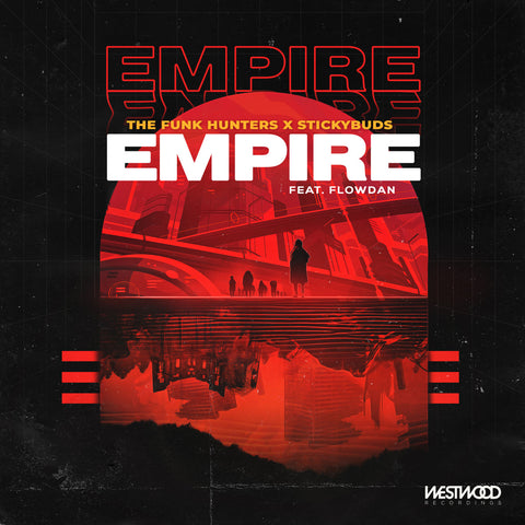 The Funk Hunters x Stickybuds - Empire feat. Flowdan