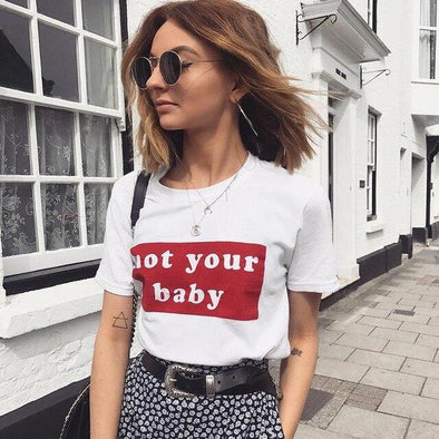 not your baby red Women tshirt Cotton Casual Funny t shirt Gift For Lady Yong Girl Top Tee Drop Ship S-728 - Viva Shirt