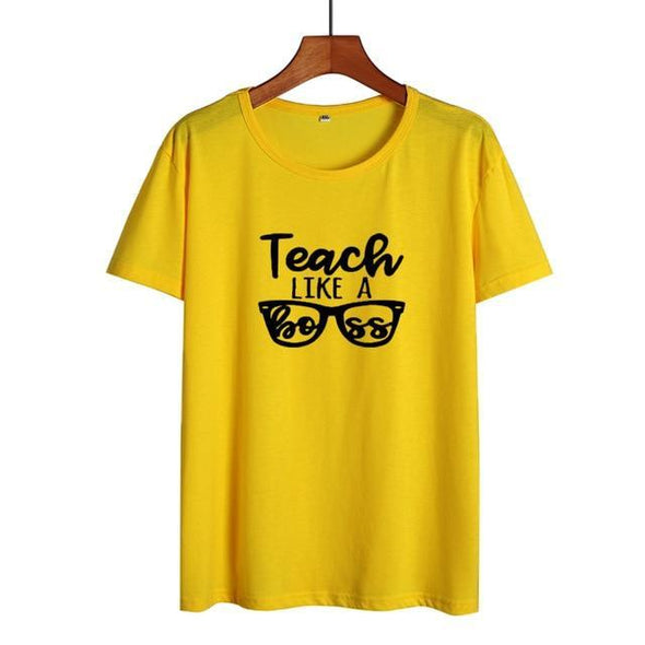 Teach Like A Boss - Women T-shirt  Summer Cotton Tee Shirt Teacher Boss Funny Tshirt Black White T Shirt Hipster Teach Gift - Viva Shirt