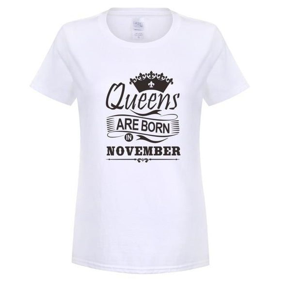 2018 Women T-shirt Queens Are Born In November Printed Casual Slim Shirt Cotton O-neck Summer Girl Shirts GIFT for Mother OT-791 - Viva Shirt