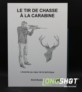 Manuel tir de chasse à la carabine. « L'homme au coeur de la technique » (French only at the moment)