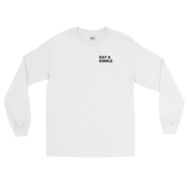 Gay & Single - Long Sleeve T-Shirt