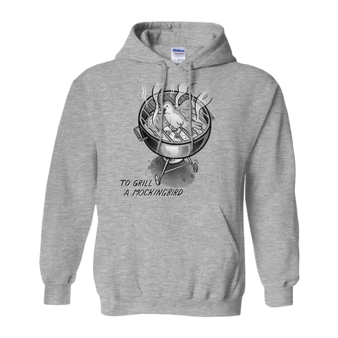 To Grill A Mockingbird Hooded Sweatshirt - punpantry