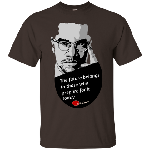 Malcolm X - The future belongs to those who prepare for it today | Ultra Cotton T-Shirt