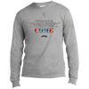 Image of Rumi Quote - Come| Port & Co. LS Made in the US T-Shirt