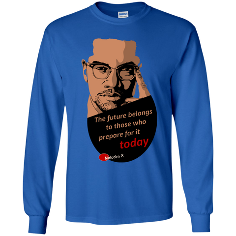 Malcolm X - The future belongs to those who prepare for it today | Youth LS T-Shirt
