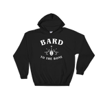 Bard to the Bone - Bards RPG Hoodie - Dungeon Armory - Tabletop RPG Shirt Dungeons & Dragons T-Shirt Pathfinder RPG T-Shirt