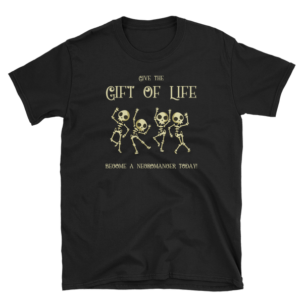 Give the Gift of Life Become a Necromancer Today Necromancy Unisex RPG Shirt - Dungeon Armory - Tabletop RPG Shirt Dungeons & Dragons T-Shirt Pathfinder RPG T-Shirt
