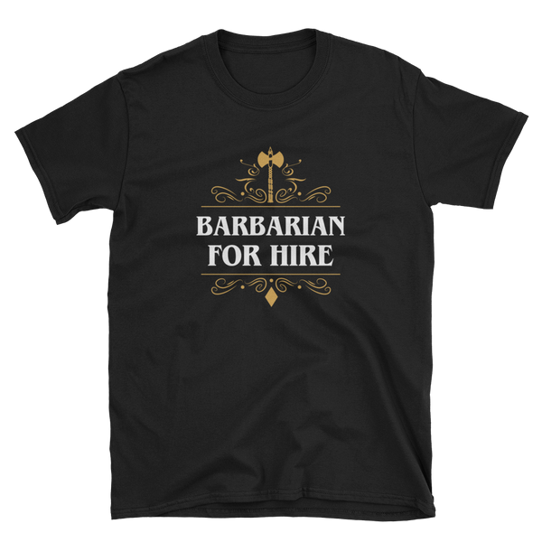 Barbarian for Hire Unisex RPG T-Shirt - Dungeon Armory - Tabletop RPG Shirt Dungeons & Dragons T-Shirt Pathfinder RPG T-Shirt