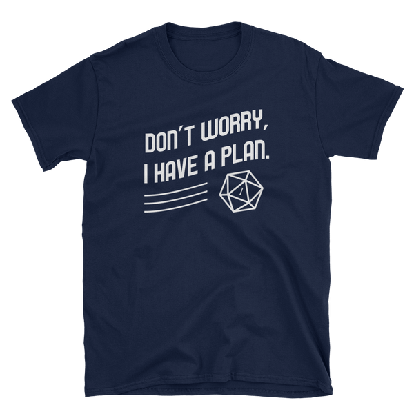 Don't Worry I Have a Plan Meme Unisex RPG Shirt - Dungeon Armory - Tabletop RPG Shirt Dungeons & Dragons T-Shirt Pathfinder RPG T-Shirt