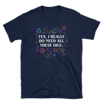 Dungeons and Dragons Shirt - Yes, I Really Do Need All These Dice - Rainbow Dice Edition - Unisex RPG Shirt - DnD Shirts Dungeon Armory