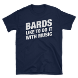 Dungeons and Dragons Shirt - Bards Like to Do It With Music - Bard Unisex RPG Shirt - DnD Shirts Dungeon Armory