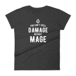 You Can't Spell Damage Without Mage Women's RPG Shirt - Dungeon Armory - Tabletop RPG Shirt Dungeons & Dragons T-Shirt Pathfinder RPG T-Shirt
