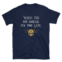 When the DM Smiles It's Too Late Dungeon Master Unisex RPG Shirt - Dungeon Armory