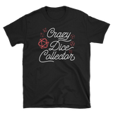 Crazy Dice Collector - Red Dice Set - Unisex RPG Shirt - Dungeon Armory - Tabletop RPG Shirt Dungeons & Dragons T-Shirt Pathfinder RPG T-Shirt