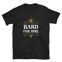 Bard For Hire Unisex RPG T-Shirt - Dungeon Armory - Tabletop RPG Shirt Dungeons & Dragons T-Shirt Pathfinder RPG T-Shirt