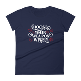 Choose Your Weapon Wisely Women's RPG Shirt - Dungeon Armory - Tabletop RPG Shirt Dungeons & Dragons T-Shirt Pathfinder RPG T-Shirt