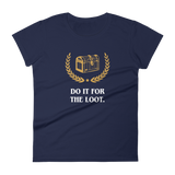 Dungeons and Dragons Shirt - Do It For the Loot Women's RPG Shirt - DnD Shirts Dungeon Armory