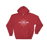 I'm the DM that's Why Hooded Sweatshirt - Dungeon Armory - Tabletop RPG Shirt Dungeons & Dragons T-Shirt Pathfinder RPG T-Shirt