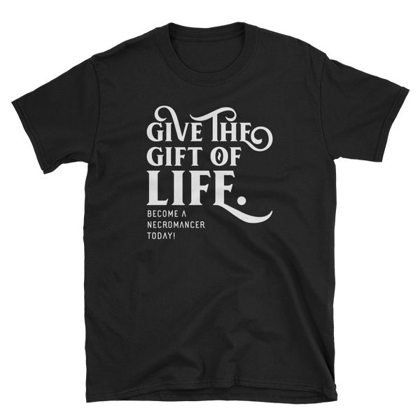 Give the Gift of Life Become A Necromancer Today Unisex RPG Shirt - Dungeon Armory - Tabletop RPG Shirt Dungeons & Dragons T-Shirt Pathfinder RPG T-Shirt