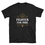 Fighter For Hire Unisex RPG T-Shirt - Dungeon Armory - Tabletop RPG Shirt Dungeons & Dragons T-Shirt Pathfinder RPG T-Shirt