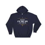 Because I'm the DM and I Said So Unisex RPG Hoodie - Dungeon Armory - Tabletop RPG Shirt Dungeons & Dragons T-Shirt Pathfinder RPG T-Shirt