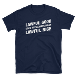 Lawful Good not Lawful Nice Paladin Unisex RPG Shirt - Dungeon Armory