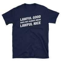 Lawful Good not Lawful Nice Paladin Unisex RPG Shirt - Dungeon Armory - Tabletop RPG Shirt Dungeons & Dragons T-Shirt Pathfinder RPG T-Shirt