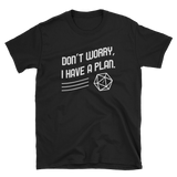 Dungeons and Dragons Shirt - Don't Worry I Have a Plan Meme Unisex RPG Shirt - DnD Shirts Dungeon Armory