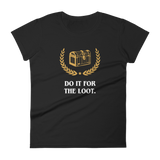 Do It For the Loot Women's RPG Shirt - Dungeon Armory - Tabletop RPG Shirt Dungeons & Dragons T-Shirt Pathfinder RPG T-Shirt