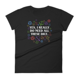 Dungeons and Dragons Shirt - Yes, I Really Do Need All These Dice - Rainbow Dice Edition - Women's RPG Shirt - DnD Shirts Dungeon Armory