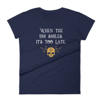 When the DM Smiles It's Too Late Women's RPG Shirt - Dungeon Armory - Tabletop RPG Shirt Dungeons & Dragons T-Shirt Pathfinder RPG T-Shirt