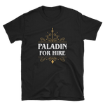 Paladin For Hire Unisex RPG T-Shirt - Dungeon Armory - Tabletop RPG Shirt Dungeons & Dragons T-Shirt Pathfinder RPG T-Shirt